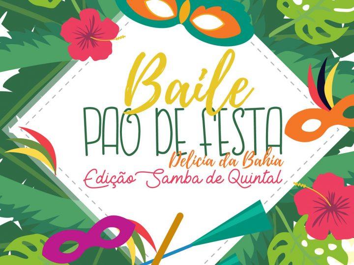 BAILE PÃO DE FESTA – Edição Samba de Quintal